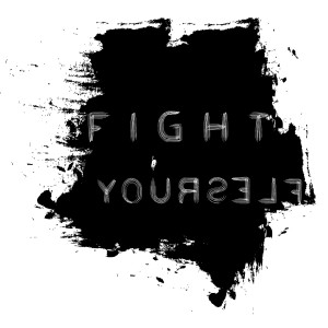 Fight Yourself